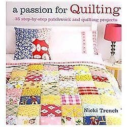 A Passion for Quilting: 35 Step-by-step Patchwork and Quilting Projects  Good