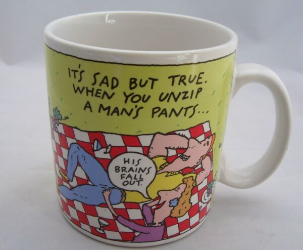Sad but True When Unzipping a Mans Pants His Brains Fall Out Coffee Mug Cup
