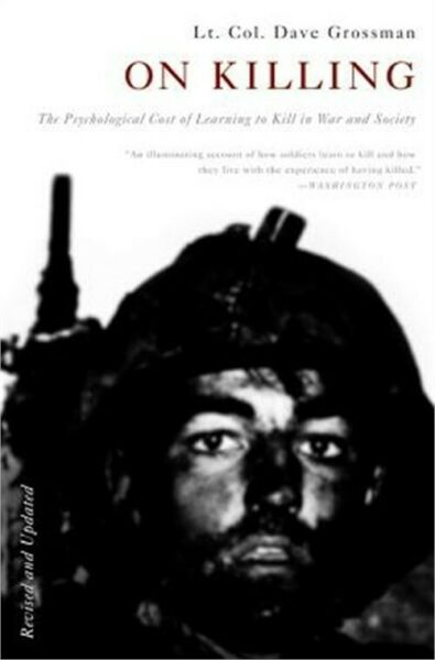 On Killing: The Psychological Cost of Learning to Kill in War and Society Paper $14.92