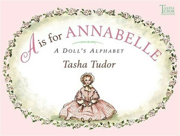 A is for Annabelle: A Doll#x27;s Alphabet Hardback or Cased Book