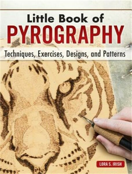 Little Book of Pyrography: Techniques Exercises Designs and Patterns (Hardbac