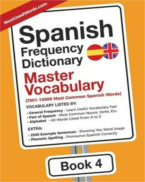 Spanish Frequency Dictionary - Master Vocabulary: 7501-10000 Most Common Spanish