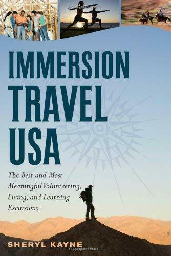Immersion Travel U. S. A. : The Best and Most Meaningful Volunteering Living a $4.49