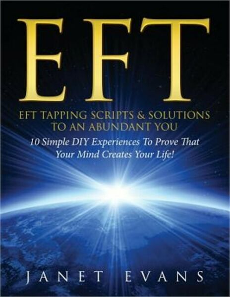 Eft: Eft Tapping Scripts amp; Solutions to an Abundant You: 10 Simple DIY Experienc $11.16