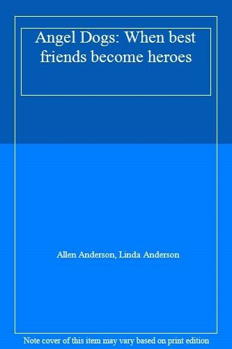 Angel Dogs: When best friends become heroes By Allen Anderson .9780141399843 $11.64