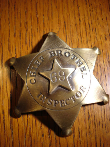 Chief Brothel Inspector 69 SOLID BRASS wAntique Finish OLD WEST BADGE PIN 130