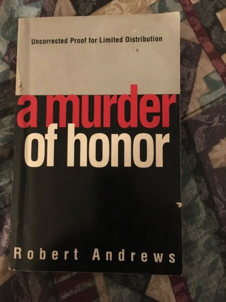 A Murder of Honor by Robert Andrews Uncorrected Proof for Limited Distribution