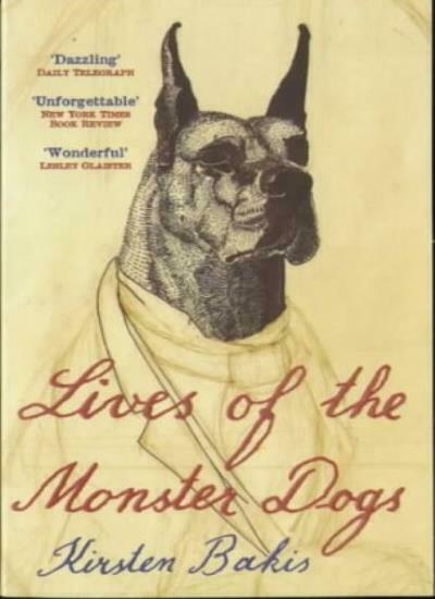 Lives of the Monster Dogs By Kirsten Bakis. 9780340715581 $7.18