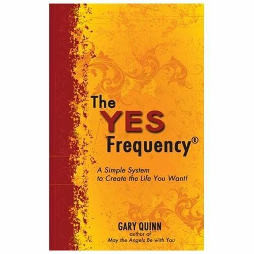 The Yes Frequency: Master a Positive Belief System and Achieve Mindfulness  Quin