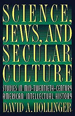 Science Jews and Secular Culture : Studies in Mid-Twentieth-Century American I