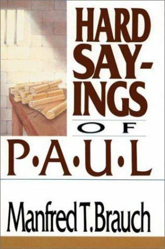 Hard Sayings of Paul  Brauch Manfred  Acceptable  Book  0 Paperback