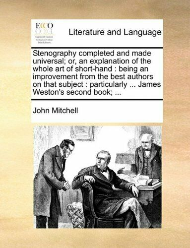 Stenography completed and made universal; or a Mitchell John $23.25