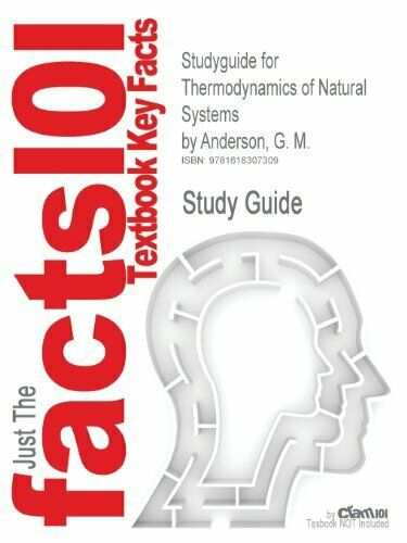 Studyguide for Thermodynamics of Natural System Reviews $35.06