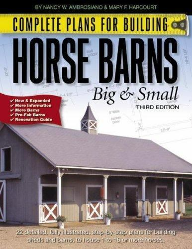 Complete Plans for Building Horse Barns Big and Small[3rd Edition]  Nancy W. Amb