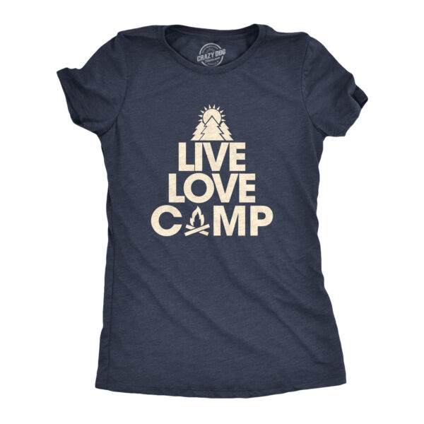 Womens Live Love Camp Tshirt Funny Outdoor Hiking Nature Lover Tee (Heather