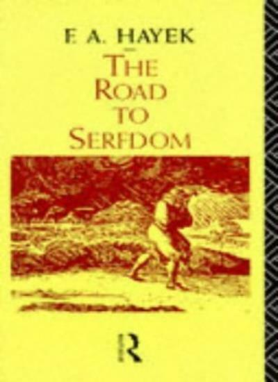 The Road to Serfdom (Routledge Classics) By F.A. Hayek