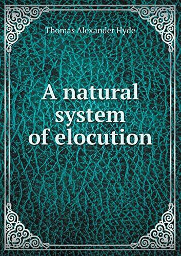 A natural system of elocution Hyde Alexander 9785518568259 Free Shipping $45.93