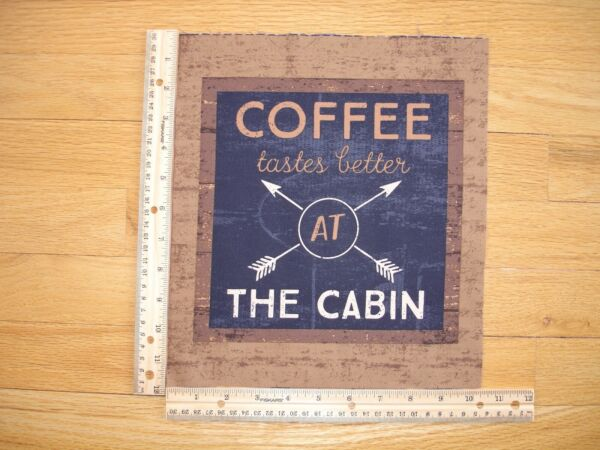 Coffee Tastes Better At The Cabin Cotton Quilt Fabric Block 11 3/4