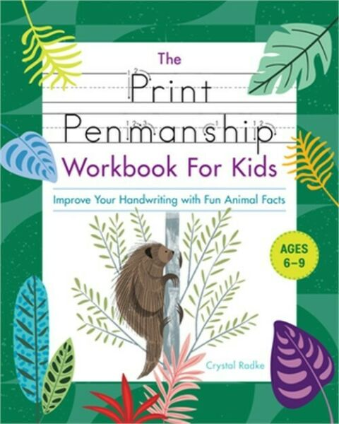 The Print Penmanship Workbook for Kids: Improve Your Handwriting with Fun Animal