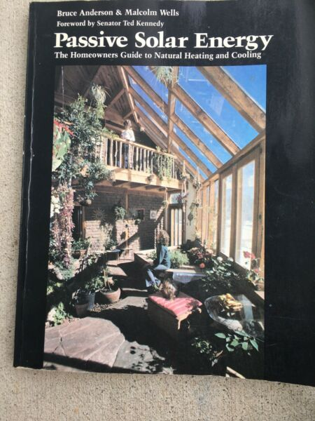Passive Solar Energy The Homeowners Guide To Natural Heating And Cooling $2.00