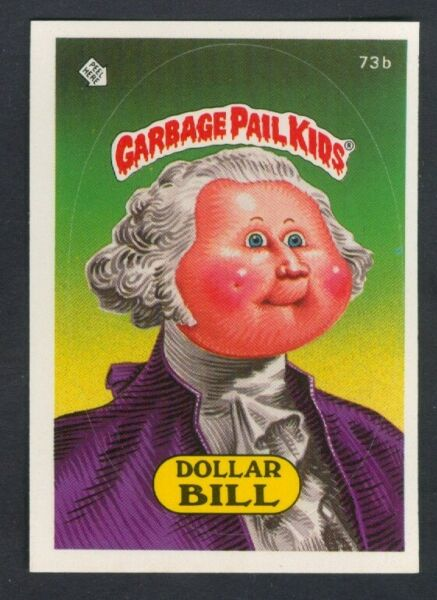 1985 Topps GARBAGE PAIL KIDS Dollar Bill #73b (Glossy) *NEARMINT-MINT*