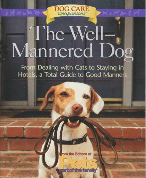 Dogs Behavior Training The Well Mannered Dog Traveling Rodale 1999 Dog Care $4.99