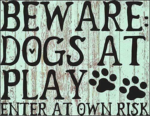 Top Shelf Novelties Funny and Cute Dog Quotes Beware Dogs at Play Laminated Sign $9.95