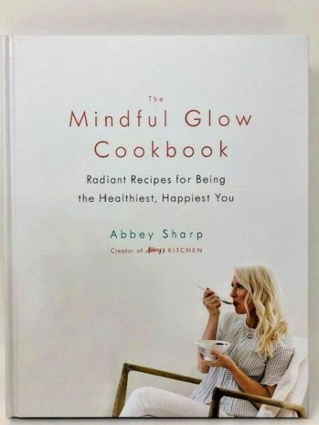 NEW; The Mindful Glow Cookbook : Radiant Recipes for Being the Healthiest... $24.00