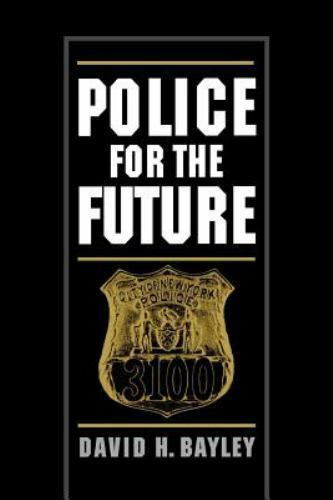 Police for the Future Paperback David H. Bayley $8.56