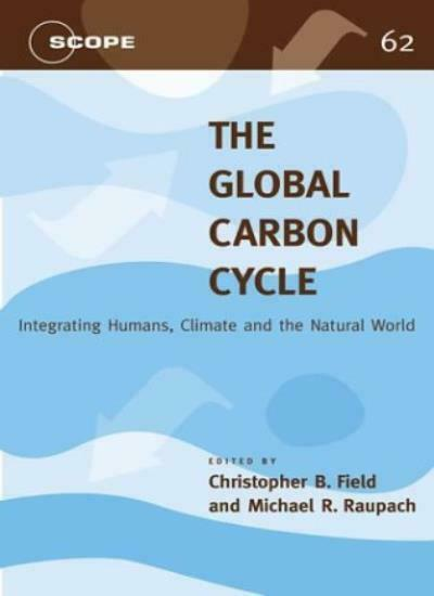 The Global Carbon Cycle: Integrating Humans Cl Field Raupach . $61.54