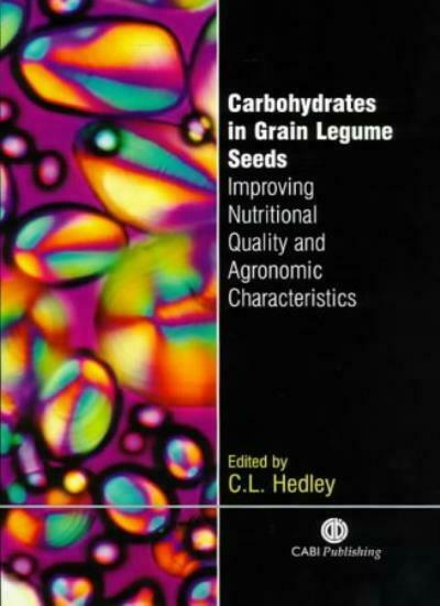 Carbohydrates in Grain Legume Seeds: Improving Hedley . $176.13