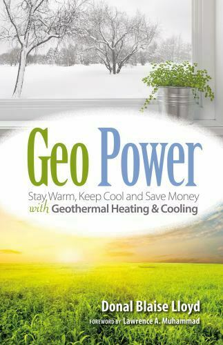 Geo Power : Heat and Cool with Super Efficient Geothermal Heat Pumps Paperback $8.37