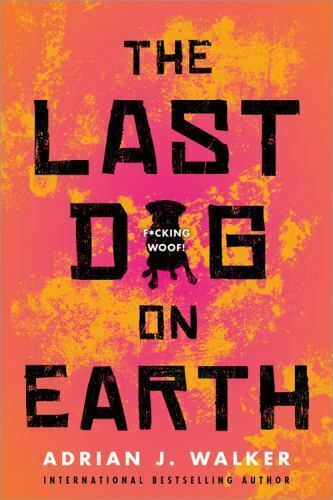 The Last Dog on Earth Walker Adrian J. Good Book 0 Paperback $7.23