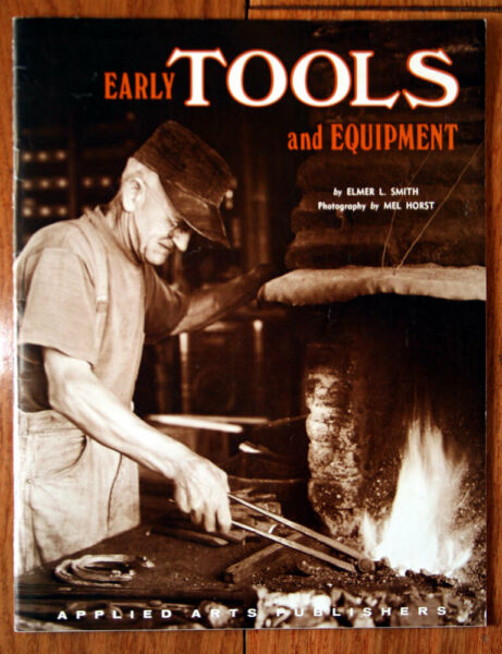 EARLY TOOLS AND EQUIPMENT by Elmer L. Smith amp; Mel Horst 1995 Primitives Booklet $6.99