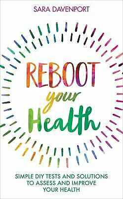Reboot Your Health: Simple DIY Tests and Solutions to Assess and $6.38