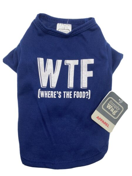 Simply Wag Dog Clothing Shirt T Shirt quot;WTF WHERE#x27;S THE FOOD? quot; Small $13.99