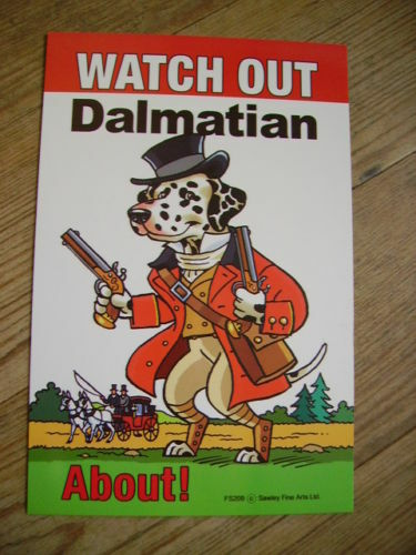 Watch out Dalmatian about beware dog sign Dalmation GBP 1.99