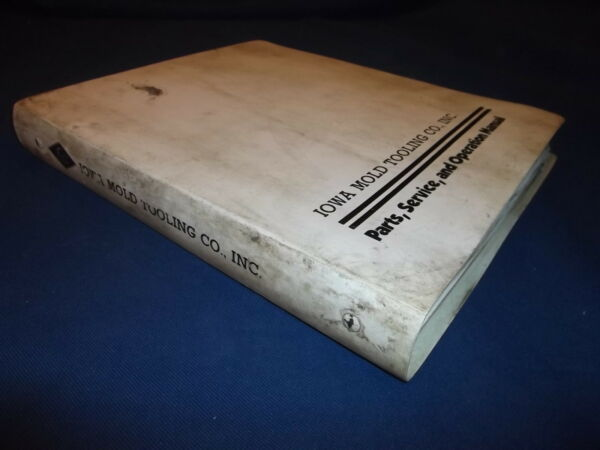 IOWA MOLD TOOLING CO MODEL 3016 CRANE PARTS OPERATION & MAINTENANCE BOOK MANUAL