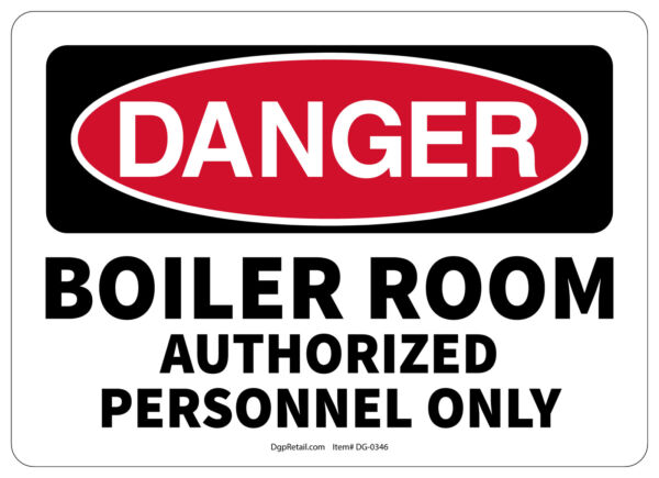 OSHA DANGER SAFETY SIGN BOILER ROOM AUTHOEIZED PERSONNEL ONLY