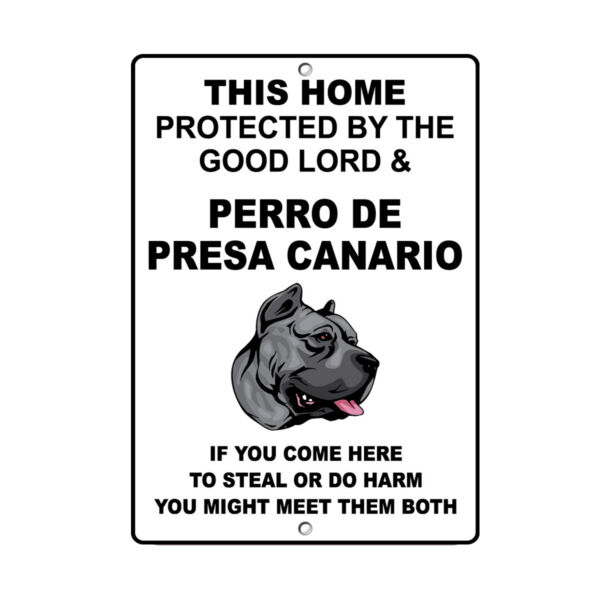 PERRO DE PRESA CANARIO DOG Home protected by Good Lord and Novelty METAL Sign $14.99