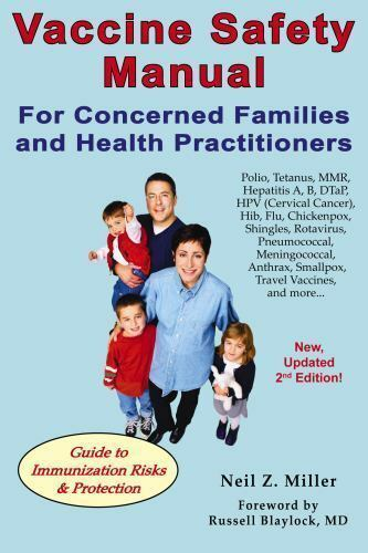 Vaccine Safety Manual for Concerned Families and Health Practitioners: By Nei...