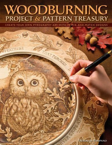 Woodburning Project and Pattern Treasury: Create Your Own Pyrography Art with...