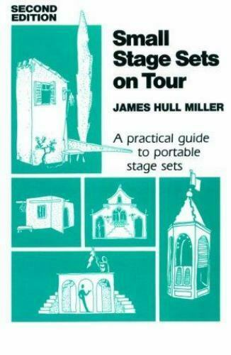 Small Stage Sets on Tour: A Practical Guide to Portable Stage Sets: By James ...