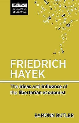 Friedrich Hayek: The ideas and influence of the libertarian economist: By But...