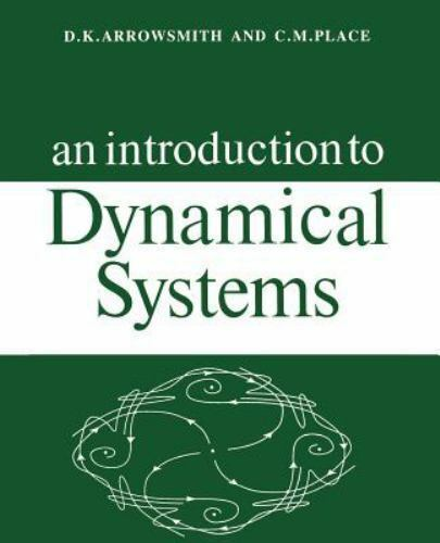An Introduction to Dynamical Systems: By Arrowsmith D. K. Place C. M.