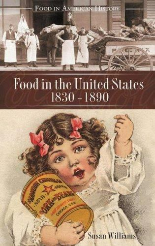 Food in the United States 1820s-1890: By Susan Williams