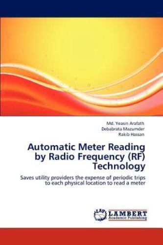 Automatic Meter Reading By Radio Frequency (rf) Technology: Saves Utility Pro...