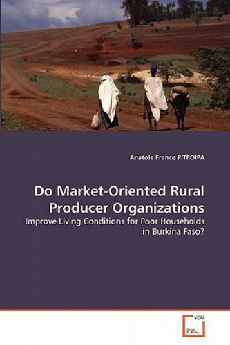 Do Market-Oriented Rural Producer Organizations: Improve Living Conditions Fo...