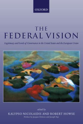 The Federal Vision: Legitimacy and Levels of Governance in the United States ...