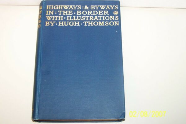 Highways and Byways in the Border Andrew and John Lang illustrated U K hardcover